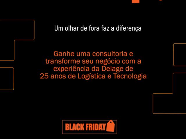 Black Friday Delage: ganhe uma consultoria gratuita em logística