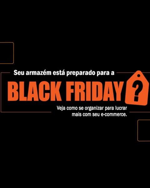 Prepare o seu armazém para a Black Friday e alcance sucesso no e-commerce